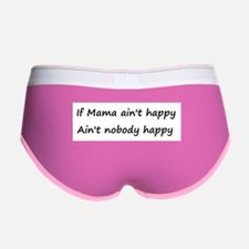 If Mama ain't happy, ain't no Women's Boy Brief