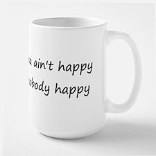 If Mama ain't happy, ain't no Mug