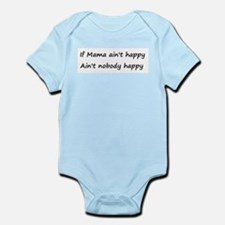 If Mama ain't happy, ain't no Infant Bodysuit