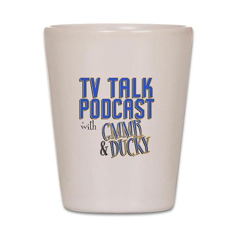The TV Talk Podcast Shot Glass