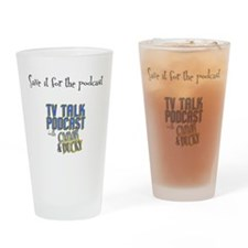Save it for ther podcast Drinking Glass