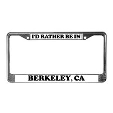 Rather be in Berkeley License Plate Frame