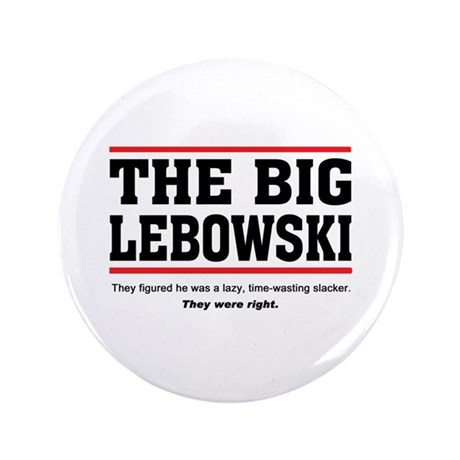 """'The Big Lebowski' 3.5"""" Button"""