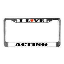 Acting License Plate Frame (I Love)