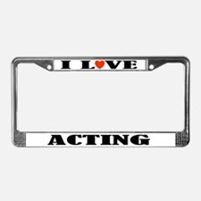 Acting License Plate Frame (I Love)