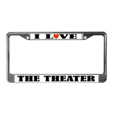 I Love The Theater License Plate Frame