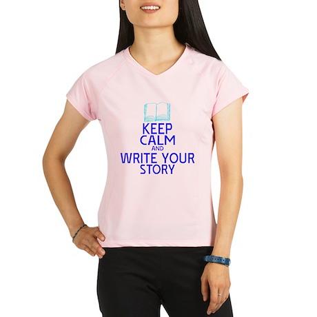 Keep Calm Write Story Performance Dry T-Shirt