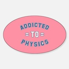 Addicted to Physics Sticker (Oval)