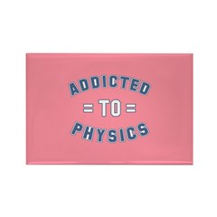Addicted to Physics Rectangle Magnet (100 pack)