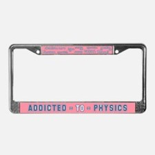 Addicted to Physics License Plate Frame