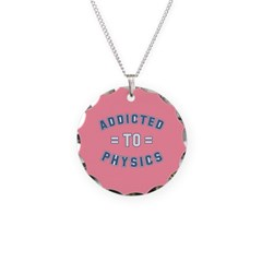 Addicted to Physics Necklace
