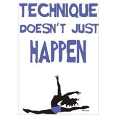 Technique Doesn't Just Happen Poster