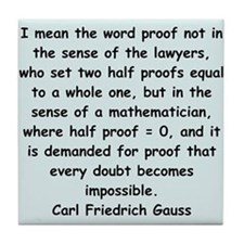 Carl Friedrich Gauss quote Tile Coaster