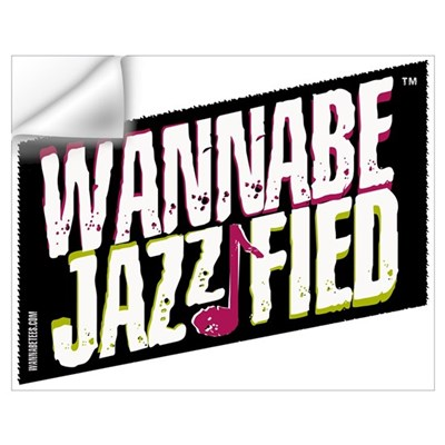 WANNABE JAZZIFIED Wall Decal