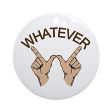 Funny Whatever Attitude Ornament (Round)