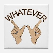 Funny Whatever Attitude Tile Coaster