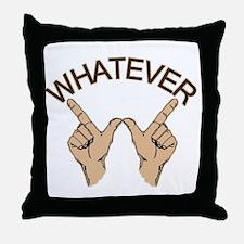 Funny Whatever Attitude Throw Pillow