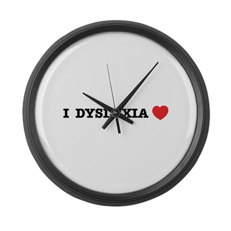 I DYSLEXIA LOVE Large Wall Clock