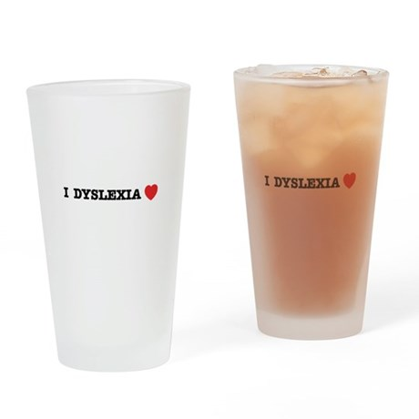 I DYSLEXIA LOVE Drinking Glass