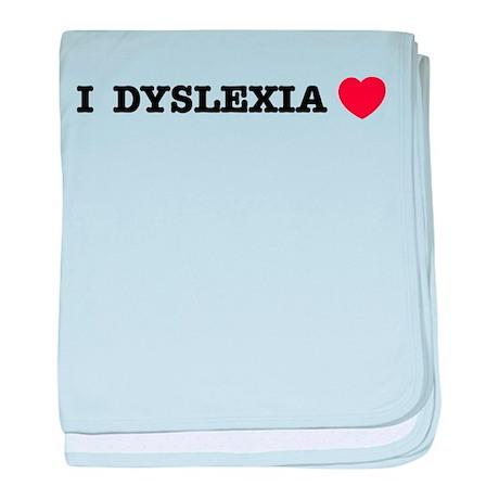 I DYSLEXIA LOVE baby blanket