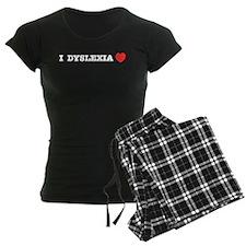 I DYSLEXIA LOVE pajamas