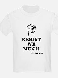 Sharpton Resist We Much T-Shirt