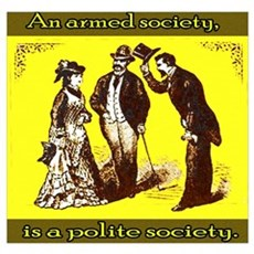 An armed society is a polite Poster