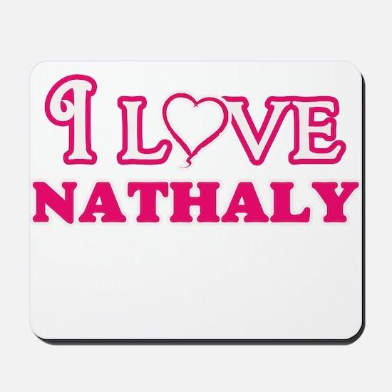 I Love Nathaly Mousepad