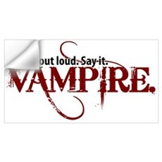 Say It Out Loud. Say It. Vamp Wall Decal