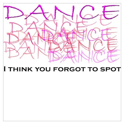 Dancers I think you forgot to Poster