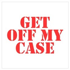 Get Off My Case Poster