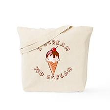 I Scream You Scream Tote Bag