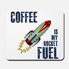 Coffee is my Rocket Fuel Mousepad