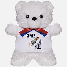Coffee is my Rocket Fuel Teddy Bear