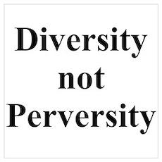 Diversity not Perversity Poster