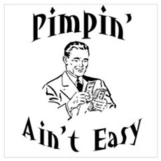 Pimpin' ain't easy Poster