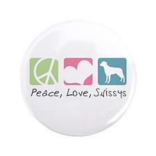 "Peace, Love, Swissys 3.5"" Button"