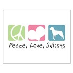 Peace, Love, Swissys Small Poster