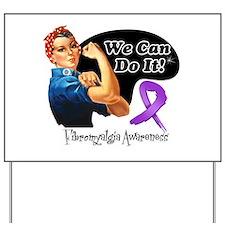 Fibromyalgia We Can Do It Yard Sign