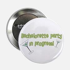 Bachelorette Party in Progress Button