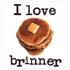 I Love Brinner Poster