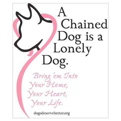 A Chained Dog is a Lonely Dog Poster