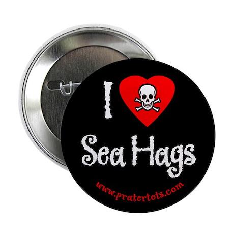 I (heart) Sea Hags Button