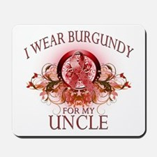 I Wear Burgundy for my Uncle Mousepad