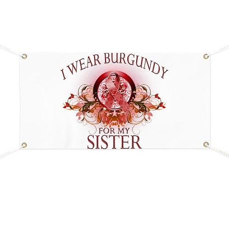 I Wear Burgundy for my Sister Banner