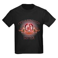 I Wear Burgundy for my Sister T
