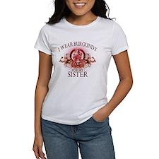 I Wear Burgundy for my Sister Tee