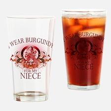 I Wear Burgundy for my Niece Drinking Glass