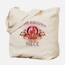 I Wear Burgundy for my Niece Tote Bag