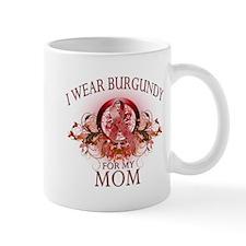 I Wear Burgundy for my Mom (f Mug